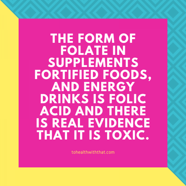 Folic acid is toxic