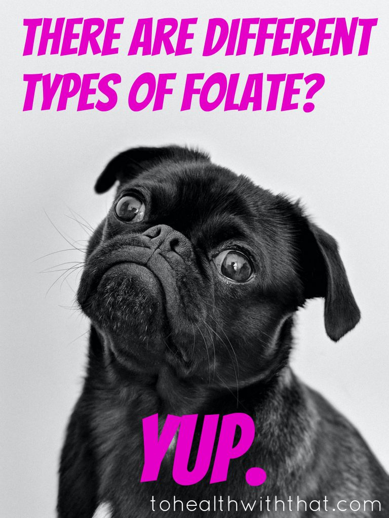 There are different types of folate?