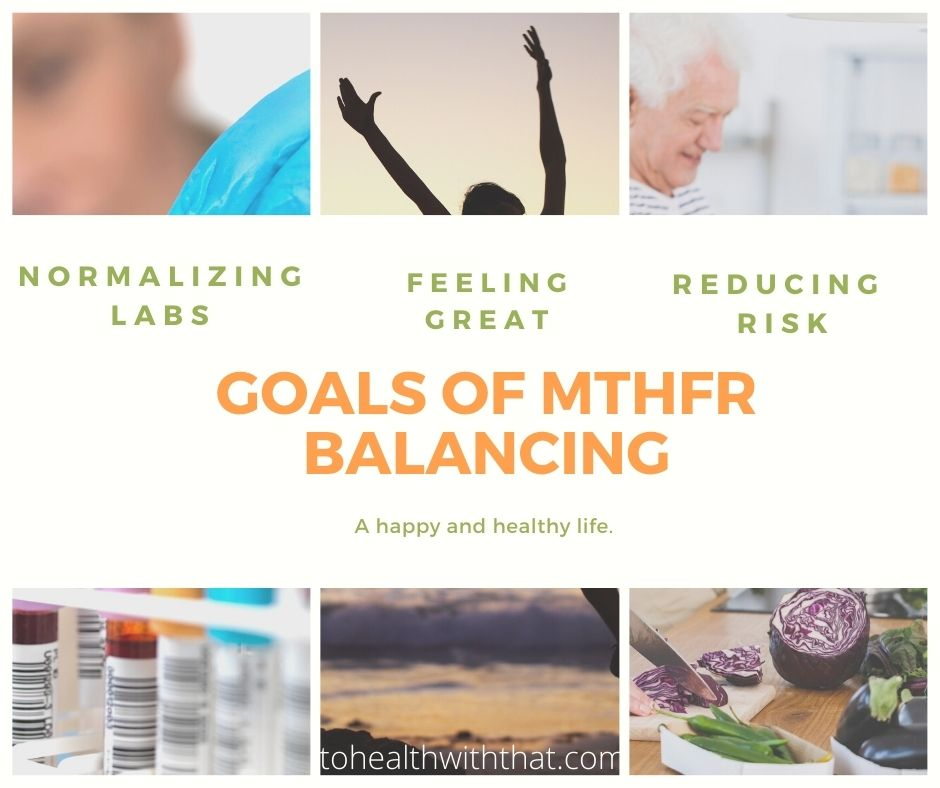 the goal with mthfr is simple - have a happy, healthy life.
