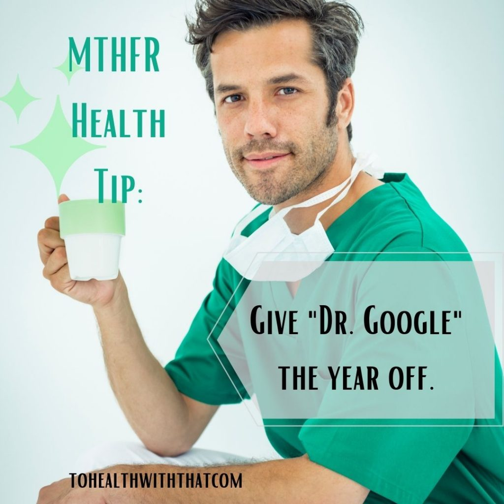 MTHFR and decision fatigue - give dr. google the year off