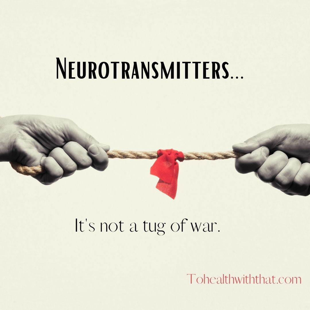 MTHFR and neurotransmitters - it's not a tug of war.
