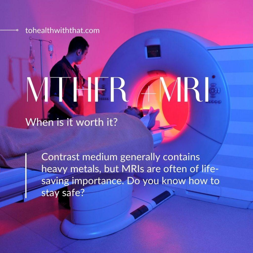 MTHFR and MRI Contrast medium.