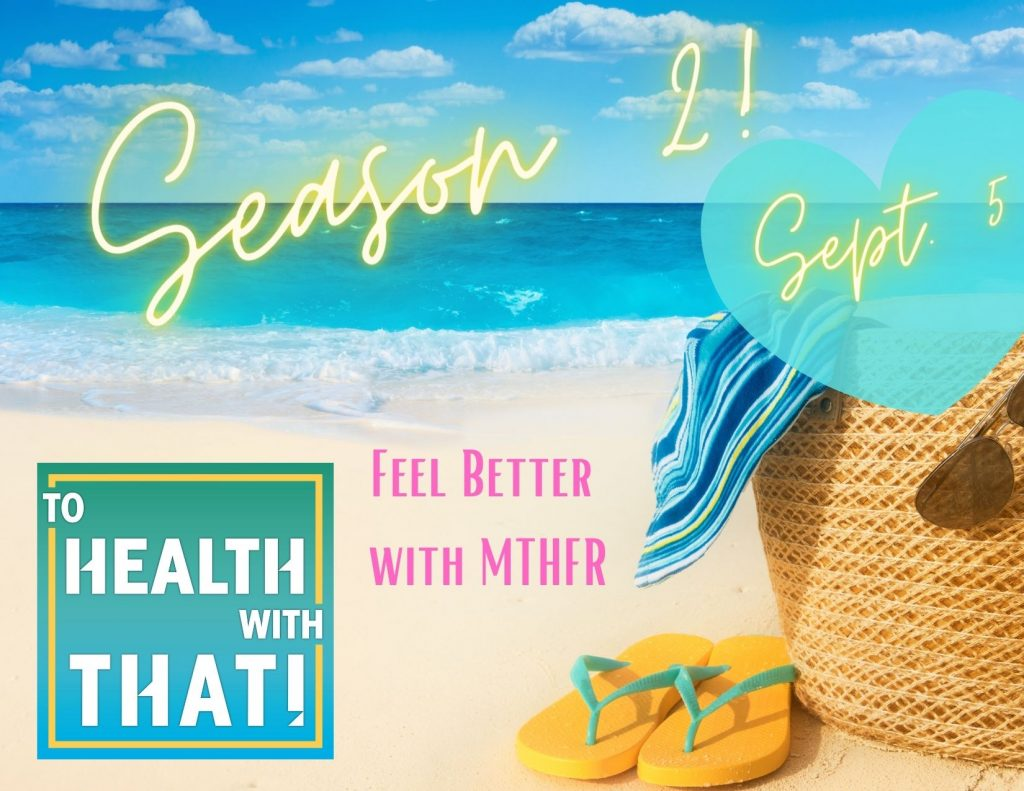 to health with that podcast, mthfr podcast
